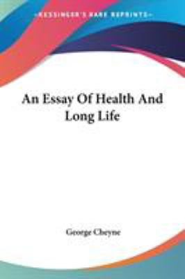 An Essay of Health and Long Life - George Cheyne