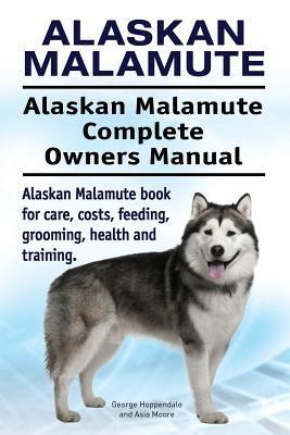 Alaskan Malamute Alaskan Malamute Book By George Hoppendale