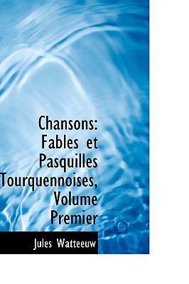 Paperback Chansons : Fables et Pasquilles Tourquennoises, Volume Premier Book