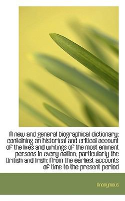 Paperback A New and General Biographical Dictionary; Containing an Historical and Critical Account of the Live Book
