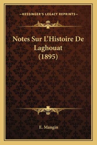 Notes Sur L'Histoire de Laghouat - E. Mangin