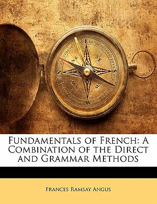 Paperback Fundamentals of French : A Combination of the Direct and Grammar Methods Book