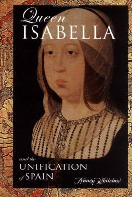Queen Isabella and the Unification of Spain - Nancy Whitelaw