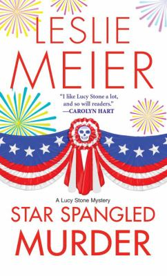 Star Spangled Murder (Lucy Stone Mystery, Book 11) - Book #11 of the Lucy Stone