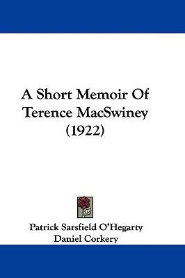 Hardcover A Short Memoir of Terence MacSwiney Book