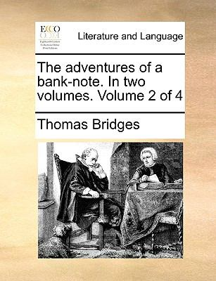 The adventures of a bank-note. In two volumes.  Volume 2 of 4 - Bridges, Thomas