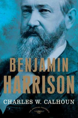 Benjamin Harrison - Book #23 of the American Presidents