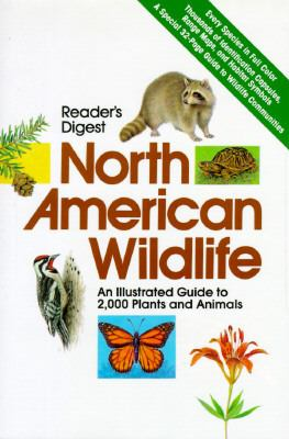 Hardcover North American Wildlife : An Illustrated Guide to 2,000 Plants and Animals Book