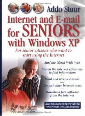 Internet and E-Mail for Seniors with Windows XP : For Senior Citizens Who Want to Start Using the Internet - Addo Stuur
