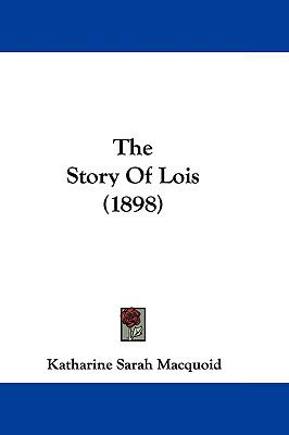 Hardcover The Story of Lois Book