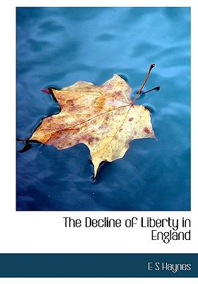 Paperback The Decline of Liberty in England Book
