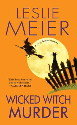 Wicked Witch Murder - Book #16 of the Lucy Stone
