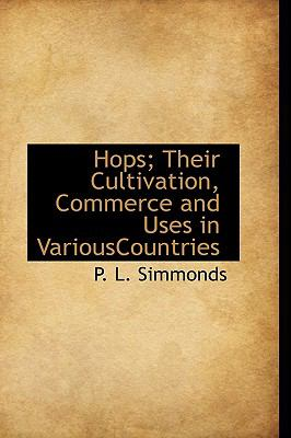Paperback Hops; Their Cultivation, Commerce and Uses in Variouscountries Book