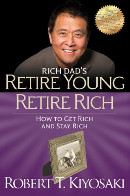Rich Dad's Retire Young, Retire Rich - Book #5 of the Rich Dad