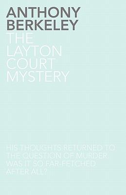 The Layton Court Mystery - Book #1 of the Roger Sheringham Cases