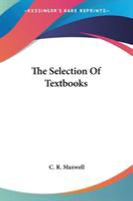 The Selection of Textbooks - C. R. Maxwell