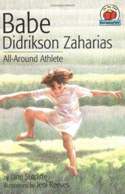 Babe Didrikson Zaharias : All-Around Athlete - Jane Sutcliffe