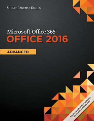 Shelly Cashman Microsoft Office 365 And 2016 Advanced