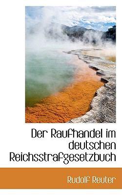 Paperback Der Raufhandel Im Deutschen Reichsstrafgesetzbuch Book