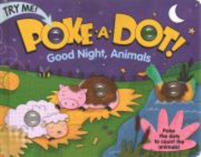 Board book Poke-A-Dot! Good Night, Animals Book