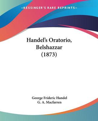 Paperback Handel's Oratorio, Belshazzar Book
