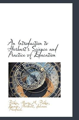 Paperback An Introduction to Herbart's Science and Practice of Education Book