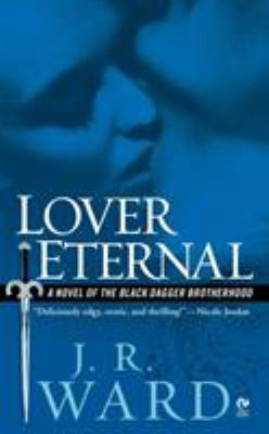 Lover Eternal (Black Dagger Brotherhood, #2) - Book #2 of the Black Dagger Brotherhood