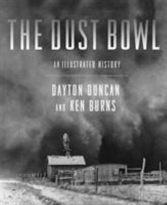 The Dust Bowl: An Illustrated History book by Ken Burns