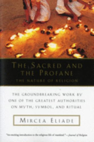 Paperback The Sacred and the Profane : The Nature of Religion Book