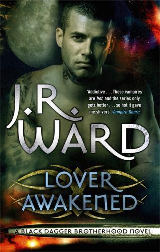 Lover Awakened - Book #3 of the Black Dagger Brotherhood