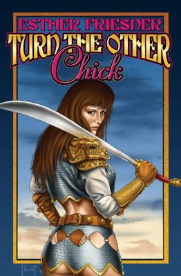 Turn the Other Chick - Esther Friesner; Esther M. Friesner