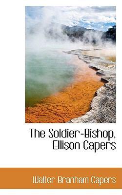 Paperback The Soldier-Bishop, Ellison Capers Book