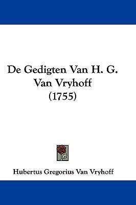 Hardcover De Gedigten Van H G Van Vryhoff Book