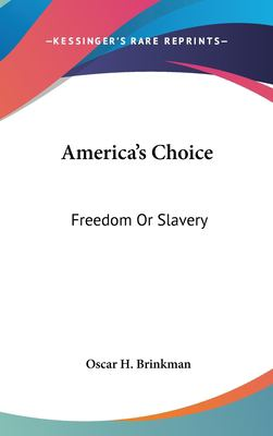 Hardcover America's Choice : Freedom or Slavery Book
