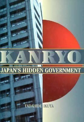4140171014 - Tadahide Ikuta: Kanryo: Japan's Hidden Government - 本