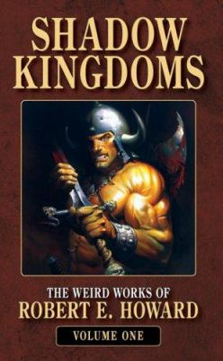 Shadow Kingdoms (The Weird Works of Robert E. H... 0843959053 Book Cover