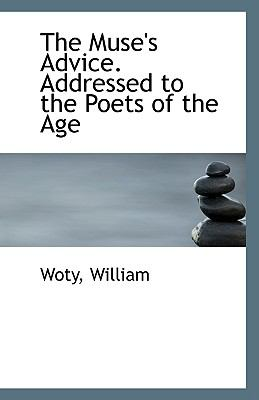 Paperback The Muse's Advice Addressed to the Poets of the Age Book