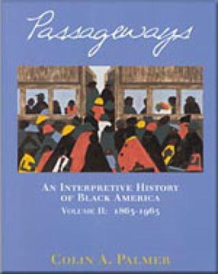Passageways - Interpretive History of Black America - Colin A. Palmer