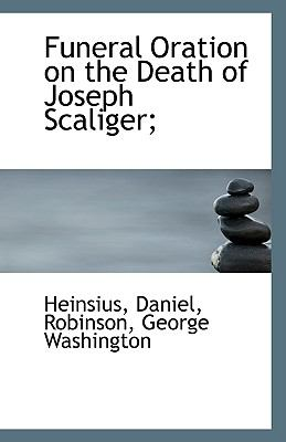 Paperback Funeral Oration on the Death of Joseph Scaliger; Book