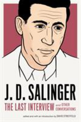 J. D. Salinger: The Last Interview and Other Conversations - Book  of the Last Interview