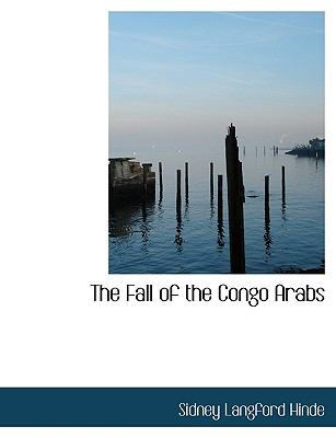 Paperback The Fall of the Congo Arabs [Large Print] Book