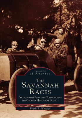The Savannah Races: Photographs from the Collection of the Georgia Historical Society - Book  of the Images of America: Georgia