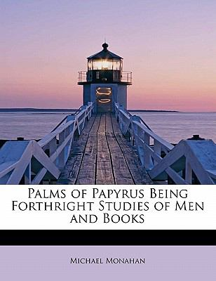 Paperback Palms of Papyrus Being Forthright Studies of Men and Books Book