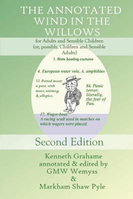 Paperback The Annotated Wind in the Willows : For Adults and Sensible Children (or, Possibly, Children and Sensible Adults) Book