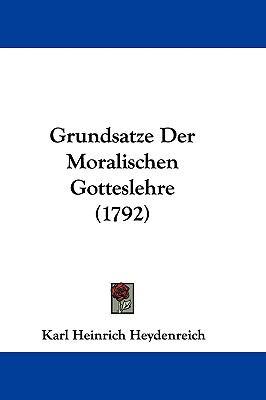 Hardcover Grundsatze der Moralischen Gotteslehre Book