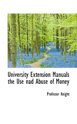 Paperback University Extension Manuals the Use Nad Abuse of Money Book