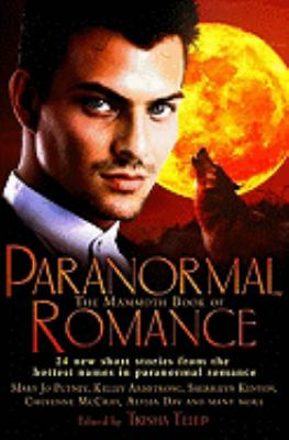 The Mammoth Book of Paranormal Romance - Book  of the Otherworld Stories