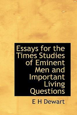 Paperback Essays for the Times Studies of Eminent Men and Important Living Questions Book