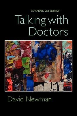 Talking with Doctors, Expanded 2nd Edition - David Newman