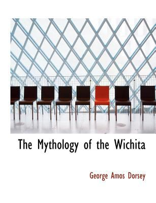 Paperback The Mythology of the Wichit [Large Print] Book